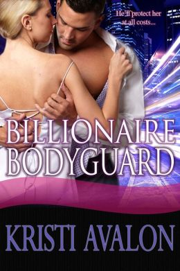 Billionaire Bodyguard (Book 1 Billionaire Bodyguard Series)