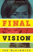 Book Cover Image. Title: Final Vision:  The Last Word on Jeffrey MacDonald, Author: Joe McGinniss