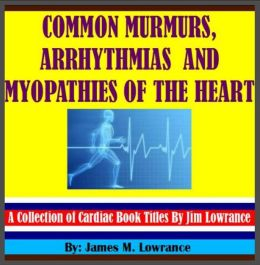 Common Murmurs, Arrhythmias and Myopathies of the Heart