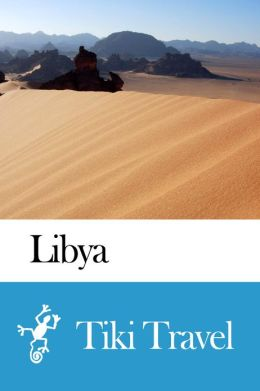 Libya Travel Guide - Tiki Travel