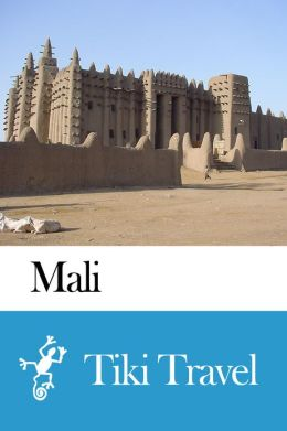 Mali Travel Guide - Tiki Travel