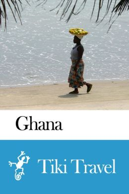 Ghana Travel Guide - Tiki Travel