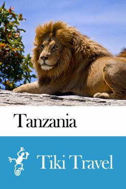 Tanzania Travel Guide - Tiki Travel