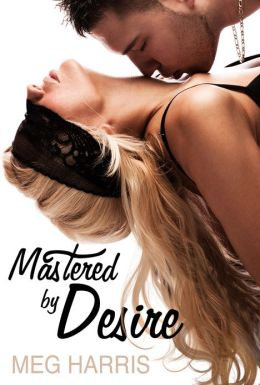Mastered by Desire (erotic romance)