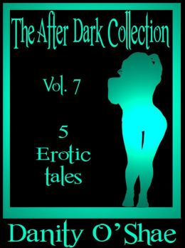The After Dark Collection: Vol. 7 (5 Erotic Tales)