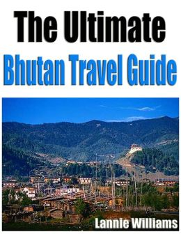 The Ultimate Bhutan Travel Guide