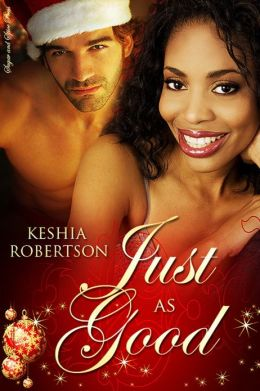 Just As Good [Interracial Erotic Romance]