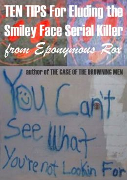 10 TIPS for Eluding the Smiley Face Serial Killer