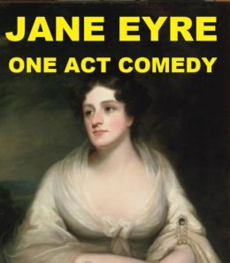Jane Eyre - One Act Comedy