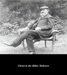 Christ in the Bible: Hebrews