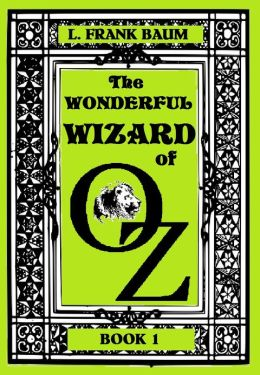 The Wizard of Oz, THE WONDERFUL WIZARD OF OZ , BOOK 1 (Original Version)
