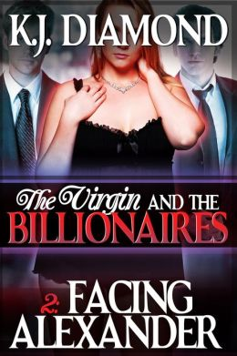 The Virgin and the Billionaires: Facing Alexander (BBW Erotic Romance, BDSM) (Part 2)