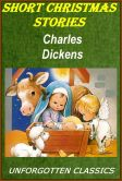 Book Cover Image. Title: Short Christmas Stories by Charles Dickens, Author: Charles Dickens