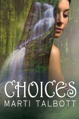 Choices, book 12 (Marti Talbott's Highlander Series)