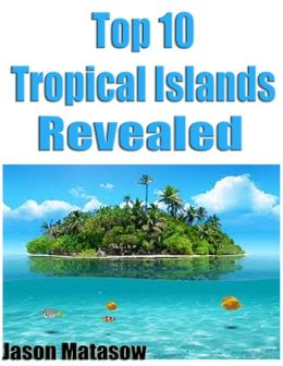 Top 10 Tropical Islands Revealed
