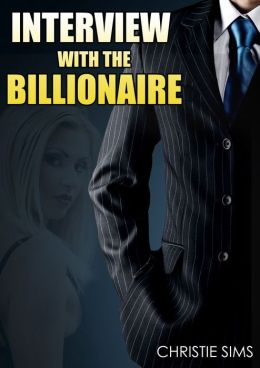 Interview with the Billionaire (Billionaire BBW Erotica)
