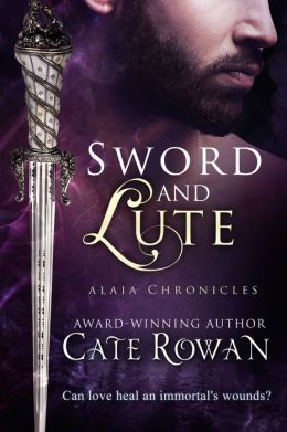 Sword and Lute: A Fantasy Romance Novelette (Alaia Chronicles: Legends)