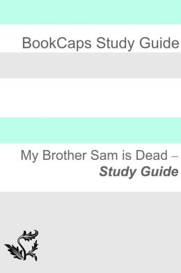 Study Guide: My Brother Sam Is Dead