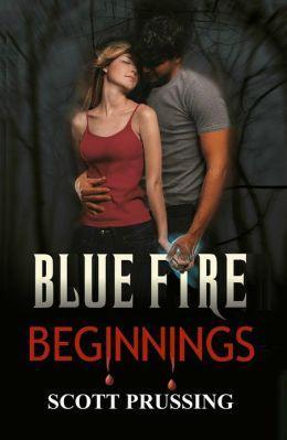 Blue Fire Beginnings