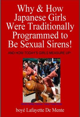 Why & How Japanese Girls Were Traditionally Programmed to be Sexual Sirens!