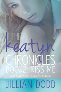 Kiss Me (Keatyn Chronicles #2)