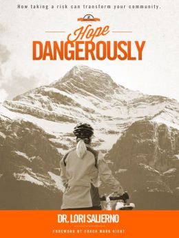 Hope Dangerously: How Taking a Risk Can Transform Your Community