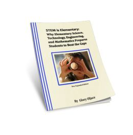 STEM is Elementary: Why Elementary Science, Technology, Engineering, and Mathematics Prepares Students to Beat the Gaps