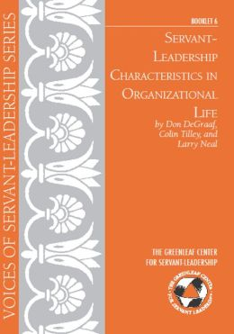 Servant Leadership Characteristics in Organizational Life