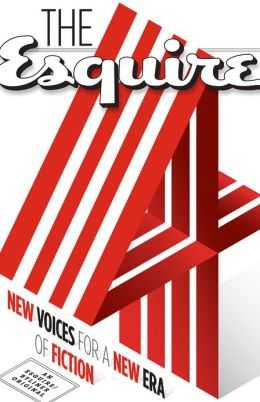The Esquire Four: New Voices for a New Era of Fiction