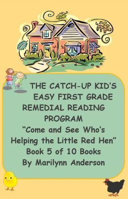THE CATCH-UP KID'S EASY FIRST GRADE REMEDIAL READING PROGRAM ~~