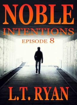 Noble Intentions: Episode 8