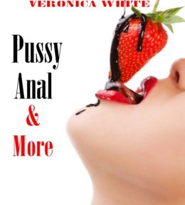 Pussy, Anal & More (Erotic Collection)