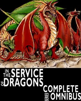 Complete In the Service of Dragons (Complete Series: Fantasy Fiction)
