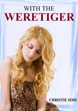 With the Weretiger (Weretiger Beast Sex Breeding Erotica)