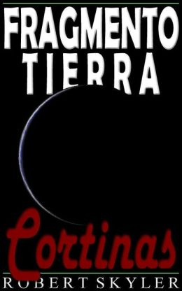 Fragmento Tierra - 005 - Cortinas (Spanish Edition)