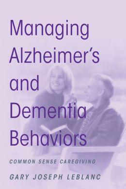 Managing Alzheimer's and Dementia Behaviors