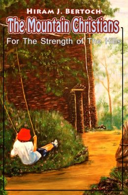 LDS Novel: The Mountain Christians - For The Strength of The Hills