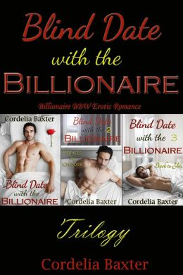 Blind Date with the Billionaire Trilogy (Billionaire BBW Erotic Romance)