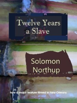 Twelve Years a Slave (Illustrated)