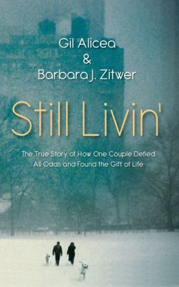 Still Livin' – The True Story of How One Couple Defied All Odds and Found the Gift of Life