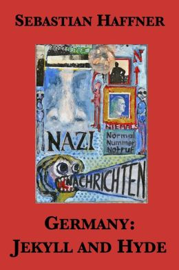 Germany: Jekyll and Hyde — An Eyewitness Analysis of Nazi Germany