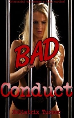 Bad Conduct (interracial cop menage a trois erotica!)