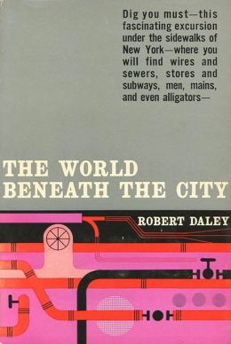 The World Beneath The City