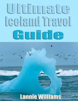 Ultimate Iceland Travel Guide