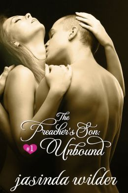 The Preacher's Son #1: Unbound (Erotic Romance)
