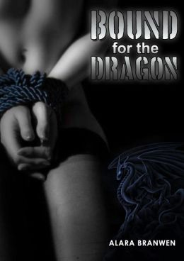 Bound for the Dragon (Dragon Beast Sex BDSM)