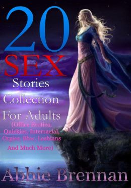 20 Sex Stories Collection For Adults (Office Erotica, Quickies, Interracial, Orgies, Bbw, Lesbians And Much More)