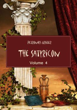 The Satyricon , Volume 4 (Illustrated)