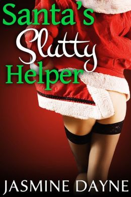 Santa's Slutty Helper (Taboo Holiday Gangbang Erotica)