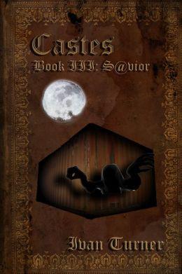 Castes Book 3: S@vior